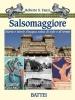 Salsomaggiore: storia e storie di acqua salsa, di sale e di terme