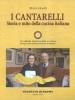 I Cantarelli - storia e mito della cucina italiana